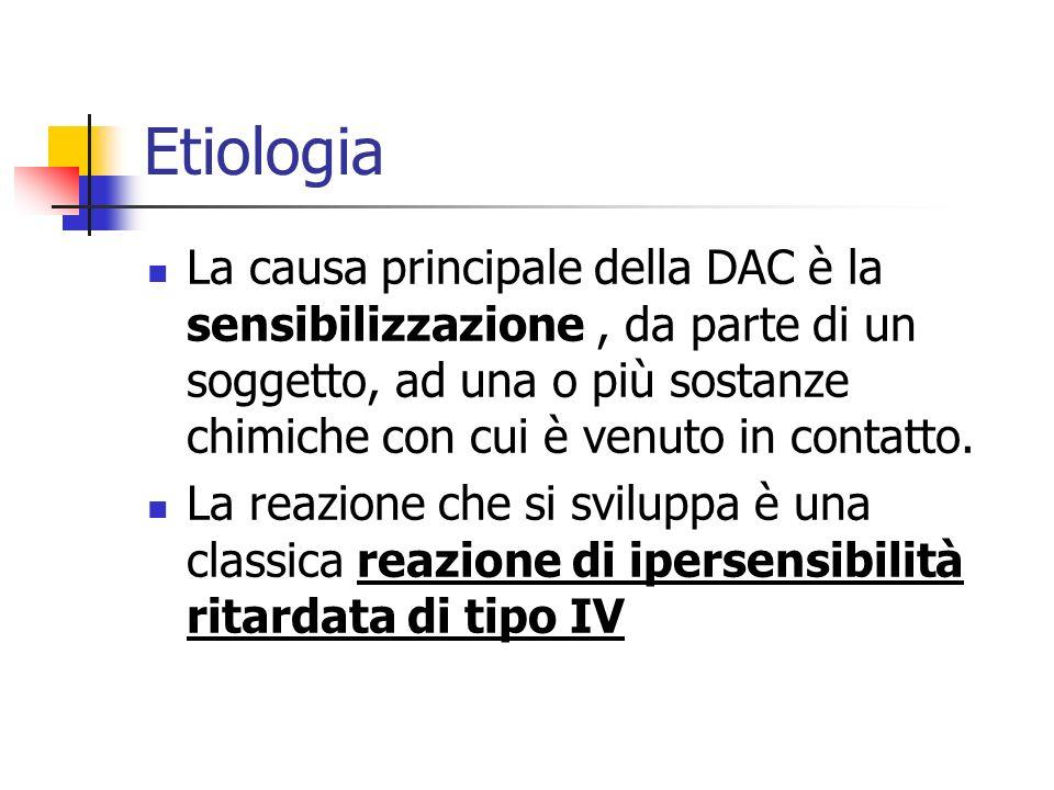 Etiologia La causa principale della DAC è la sensibilizzazione, da parte di un soggetto, ad una o più sostanze chimiche con cui è venuto in contatto.