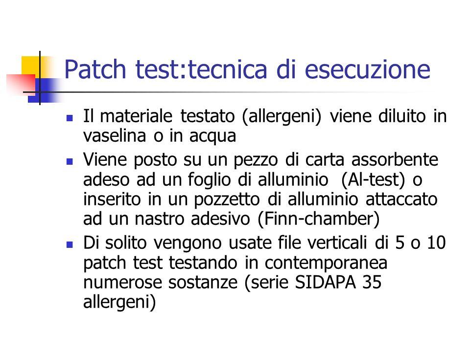 Patch test:tecnica di esecuzione Il materiale testato (allergeni) viene diluito in vaselina o in acqua Viene posto su un pezzo di carta assorbente ade