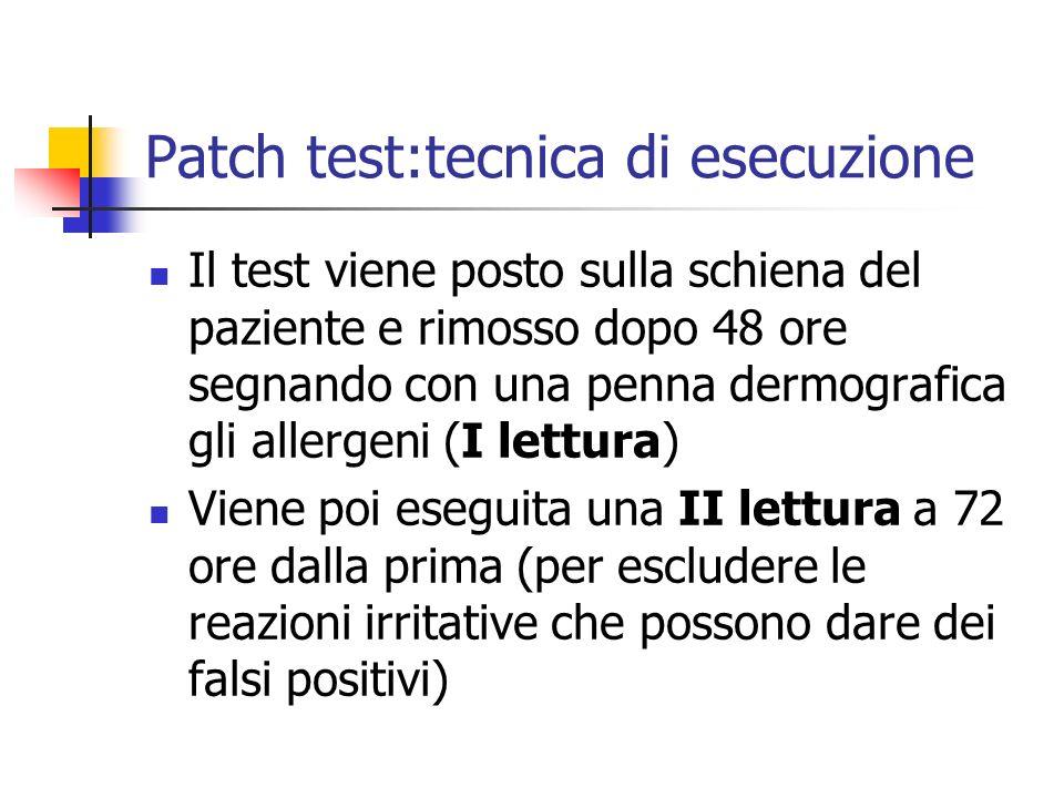 Patch test:tecnica di esecuzione Il test viene posto sulla schiena del paziente e rimosso dopo 48 ore segnando con una penna dermografica gli allergen