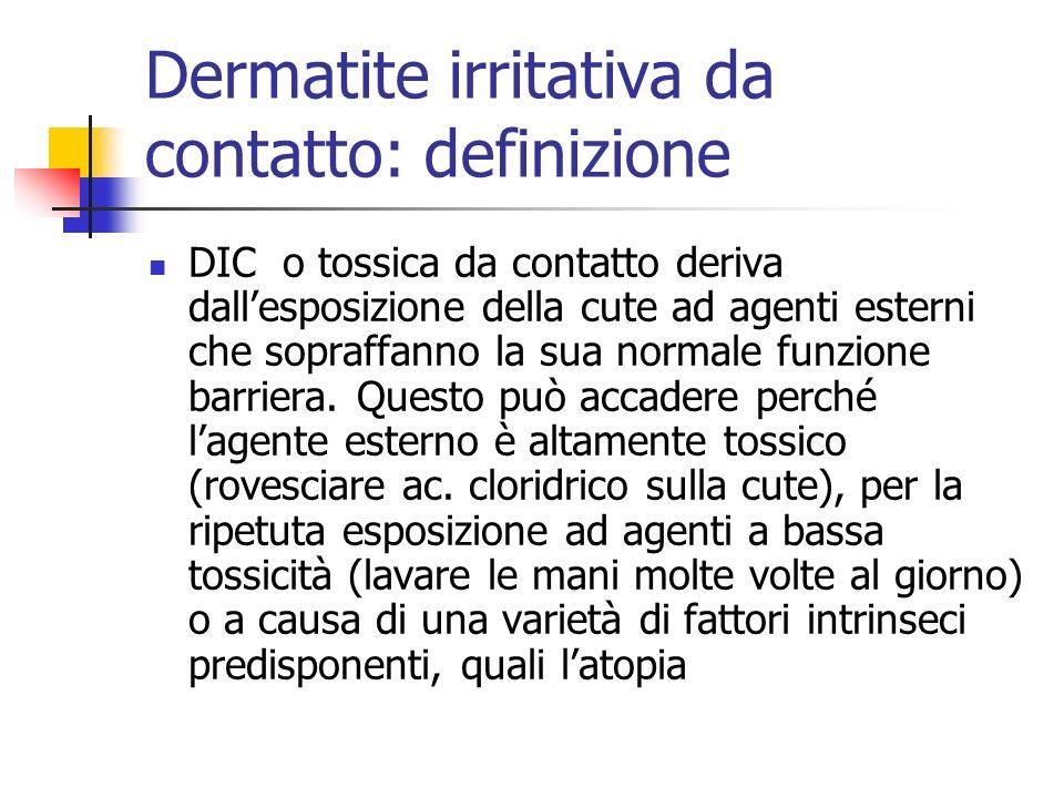Dermatite irritativa da contatto: definizione DIC o tossica da contatto deriva dallesposizione della cute ad agenti esterni che sopraffanno la sua nor