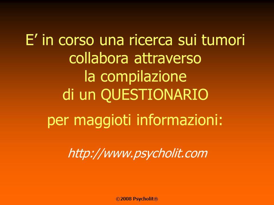 UN RINGRAZIAMENTO SPECIALE A: Carmelo Casella Gioia Sgambescia Ferrettonomi Roberto Parodi ©2008 Psycholit®