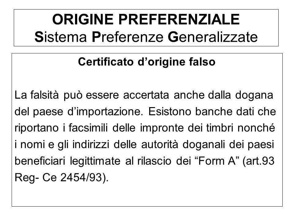 ORIGINE PREFERENZIALE Sistema Preferenze Generalizzate Certificato dorigine falso La falsità può essere accertata anche dalla dogana del paese dimport
