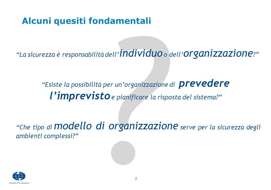 2 ? Che tipo di modello di organizzazione serve per la sicurezza degli ambienti complessi? Esiste la possibilità per unorganizzazione di prevedere lim