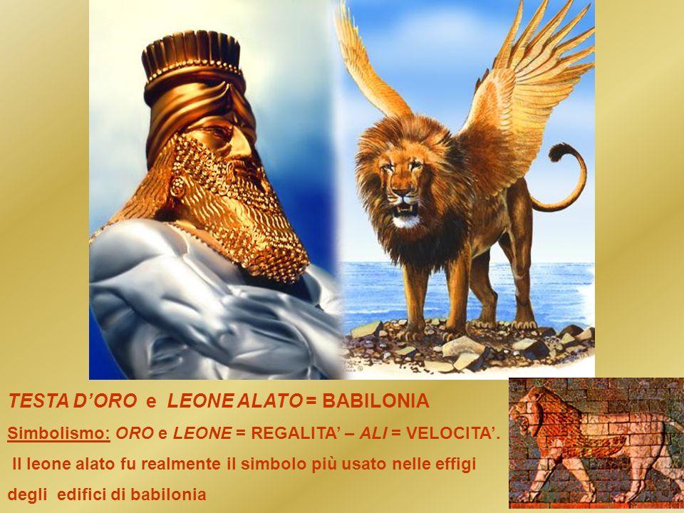 TESTA DORO e LEONE ALATO = BABILONIA Simbolismo: ORO e LEONE = REGALITA – ALI = VELOCITA. Il leone alato fu realmente il simbolo più usato nelle effig