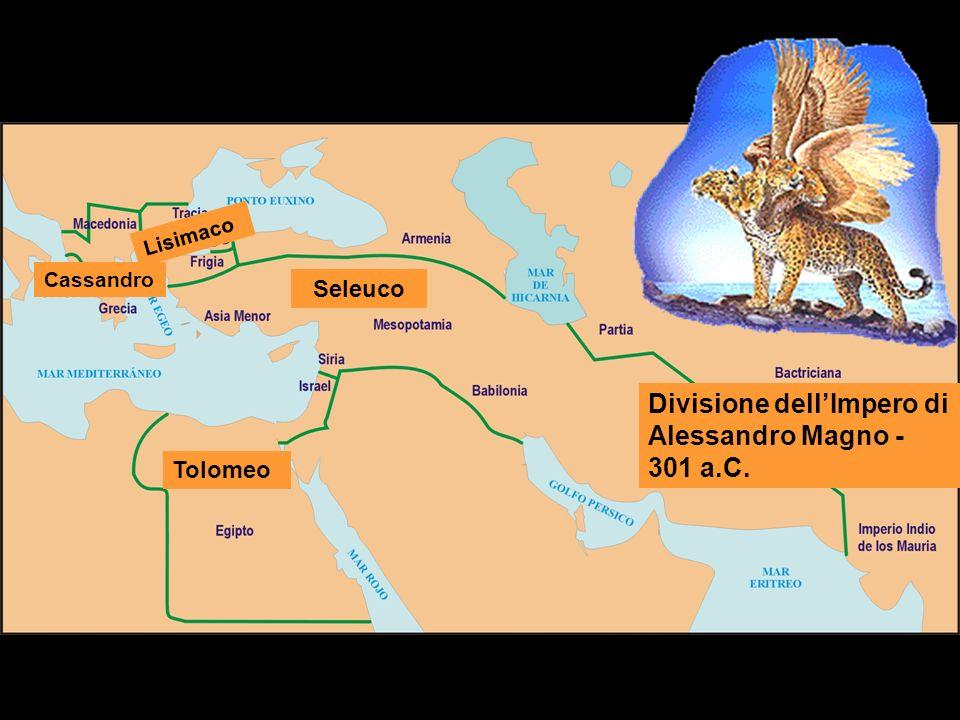 Divisione dellImpero di Alessandro Magno - 301 a.C. Seleuco Tolomeo Cassandro Lisimaco