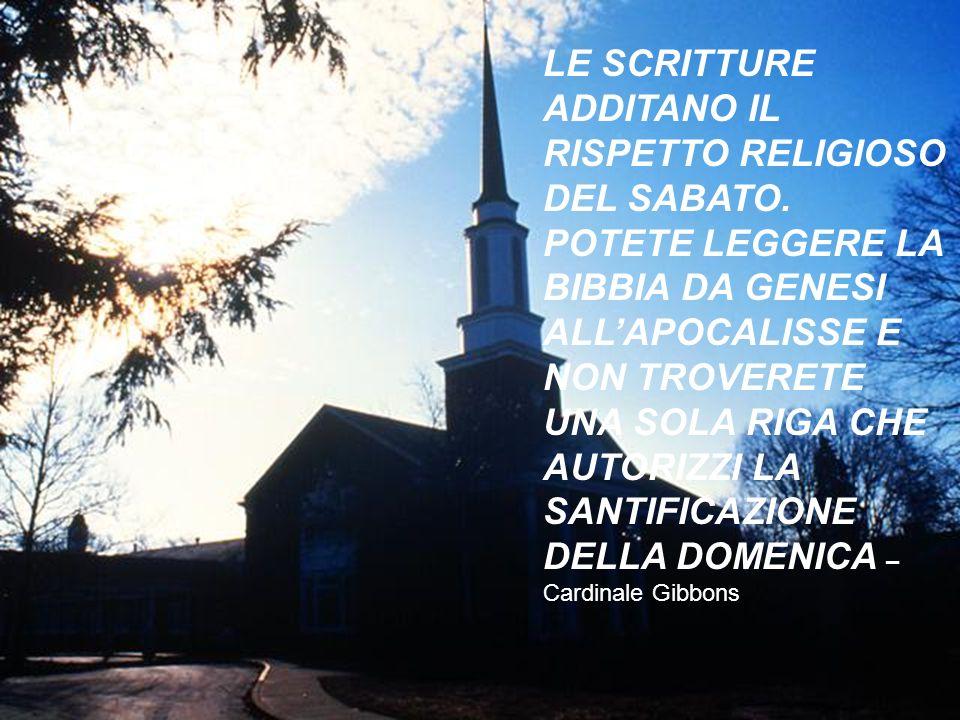 LE SCRITTURE ADDITANO IL RISPETTO RELIGIOSO DEL SABATO. POTETE LEGGERE LA BIBBIA DA GENESI ALLAPOCALISSE E NON TROVERETE UNA SOLA RIGA CHE AUTORIZZI L