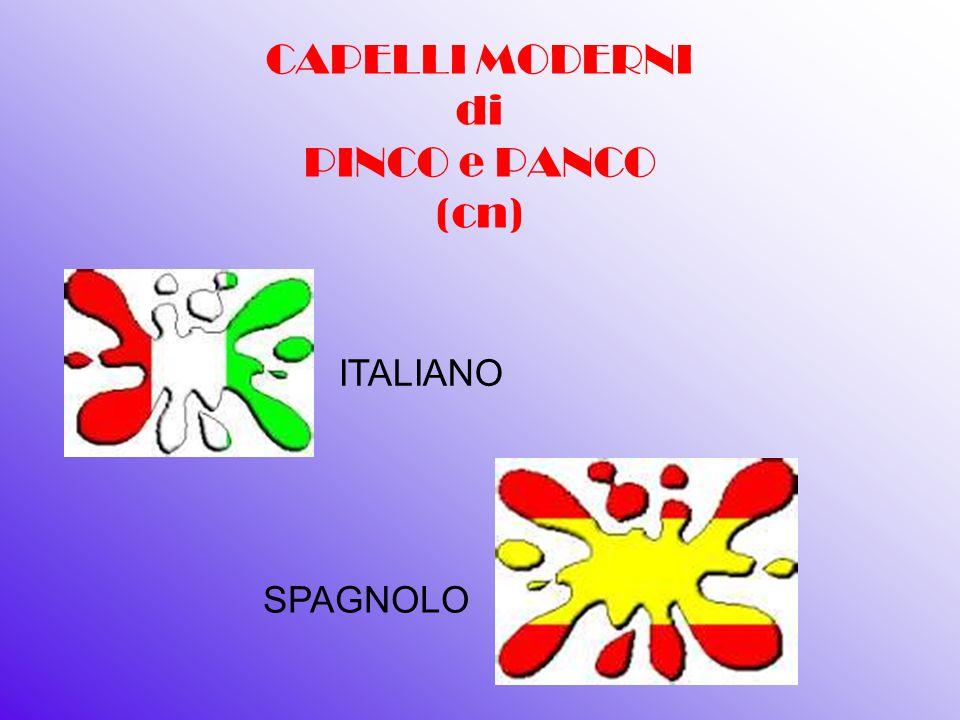 CAPELLI MODERNI di PINCO e PANCO (cn) ITALIANO SPAGNOLO
