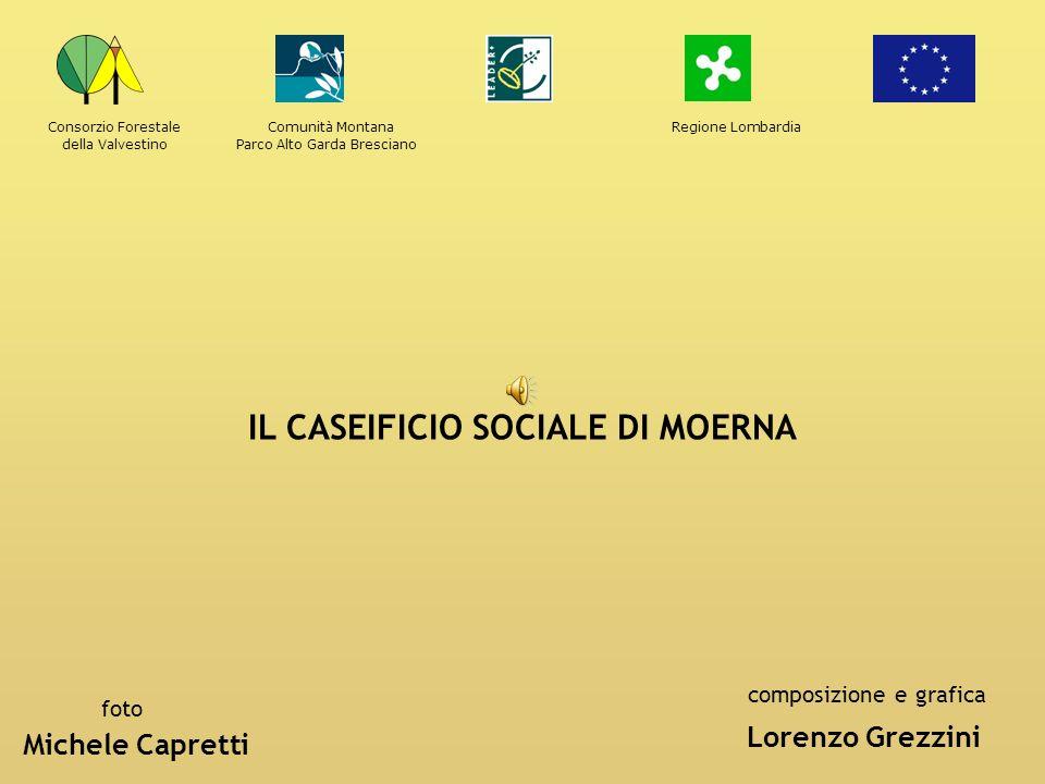 Consorzio ForestaleComunità Montana Parco Alto Garda Brescianodella Valvestino Regione Lombardia IL CASEIFICIO SOCIALE DI MOERNA foto composizione e g
