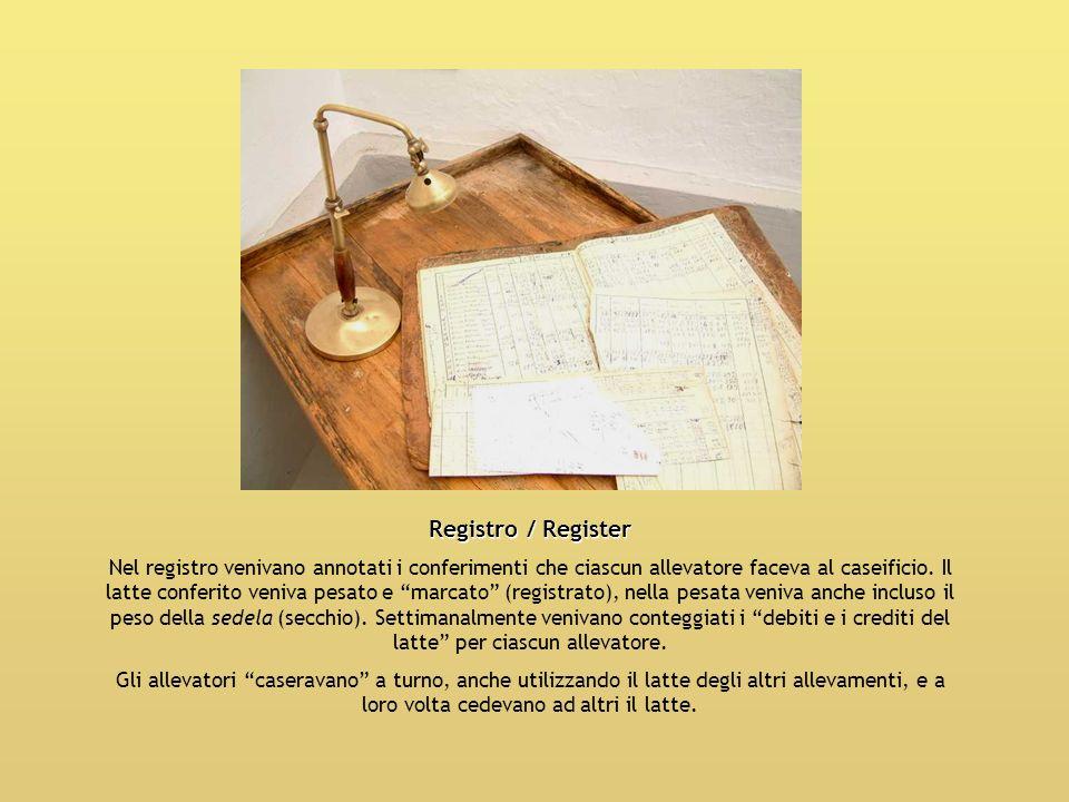 Registro / Register Nel registro venivano annotati i conferimenti che ciascun allevatore faceva al caseificio. Il latte conferito veniva pesato e marc