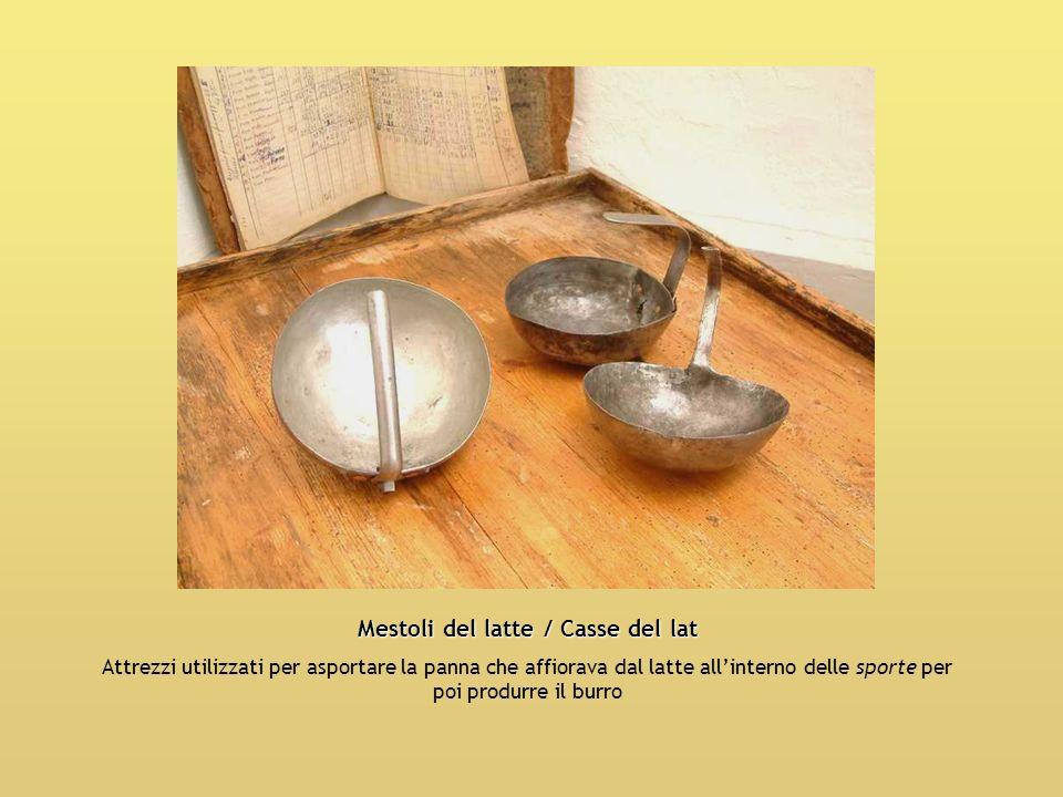 Mestoli del latte / Casse del lat Attrezzi utilizzati per asportare la panna che affiorava dal latte allinterno delle sporte per poi produrre il burro