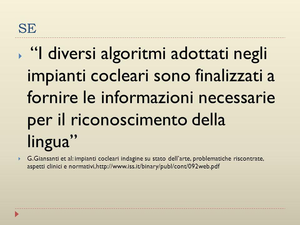 SE I diversi algoritmi adottati negli impianti cocleari sono finalizzati a fornire le informazioni necessarie per il riconoscimento della lingua G.Gia