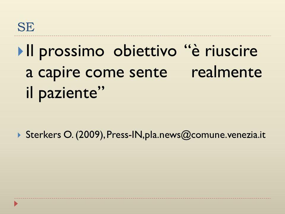 SE Il prossimo obiettivo è riuscire a capire come sente realmente il paziente Sterkers O. (2009), Press-IN,pla.news@comune.venezia.it