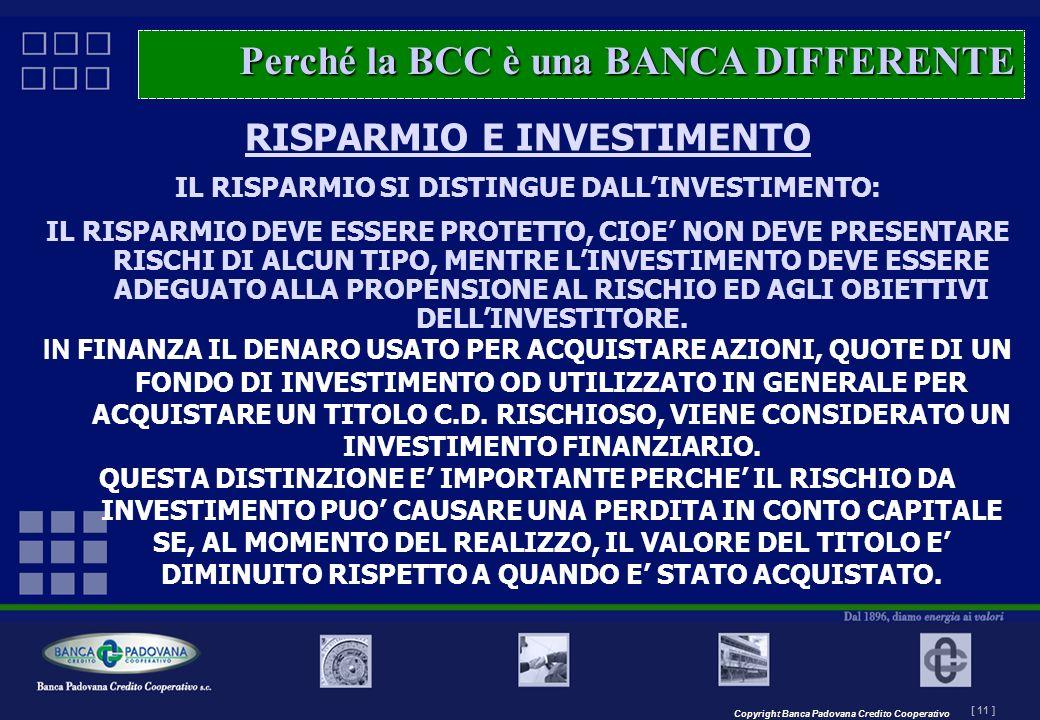 Copyright Banca Padovana Credito Cooperativo [ 11 ] MASTERPLAN – Il progetto RISPARMIO E INVESTIMENTO IL RISPARMIO SI DISTINGUE DALLINVESTIMENTO: IL R