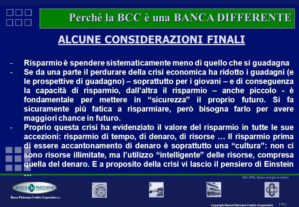 Copyright Banca Padovana Credito Cooperativo [ 16 ] MASTERPLAN – Il progetto ALCUNE CONSIDERAZIONI FINALI -Risparmio è spendere sistematicamente meno