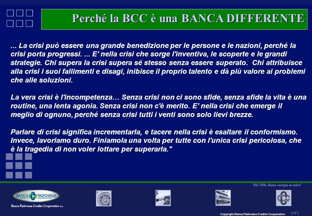 Copyright Banca Padovana Credito Cooperativo [ 17 ] MASTERPLAN – Il progetto... La crisi può essere una grande benedizione per le persone e le nazioni
