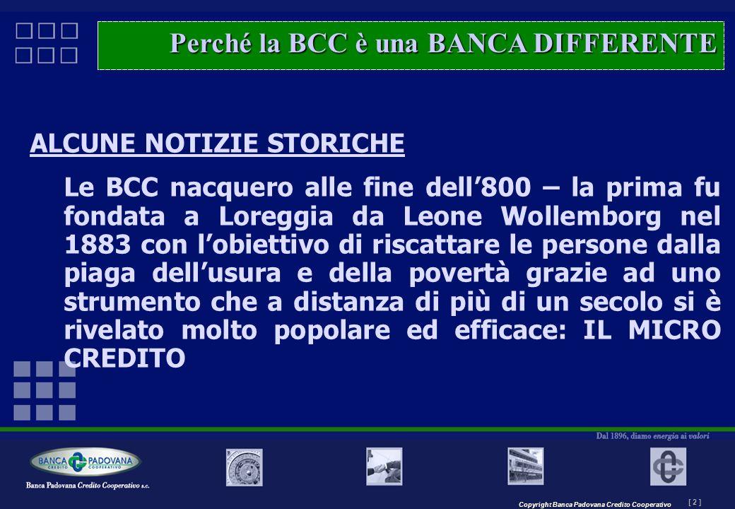 Copyright Banca Padovana Credito Cooperativo [ 2 ] MASTERPLAN – Il progetto ALCUNE NOTIZIE STORICHE Le BCC nacquero alle fine dell800 – la prima fu fo