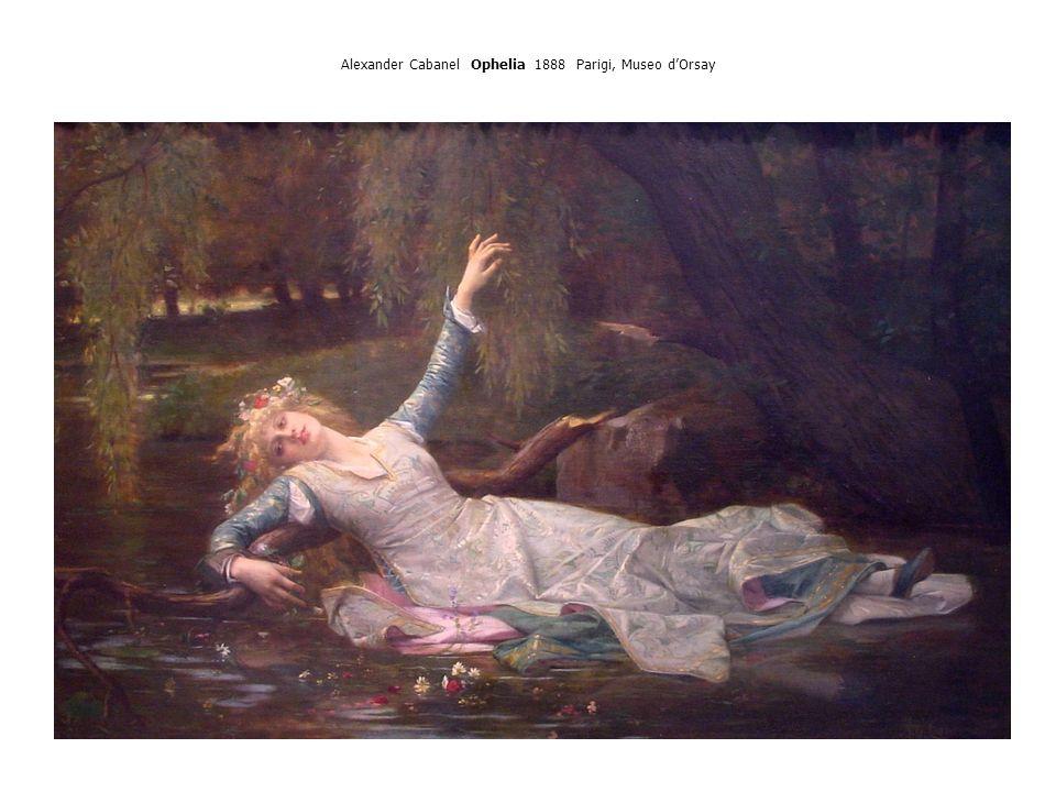 Alexander Cabanel Ophelia 1888 Parigi, Museo dOrsay