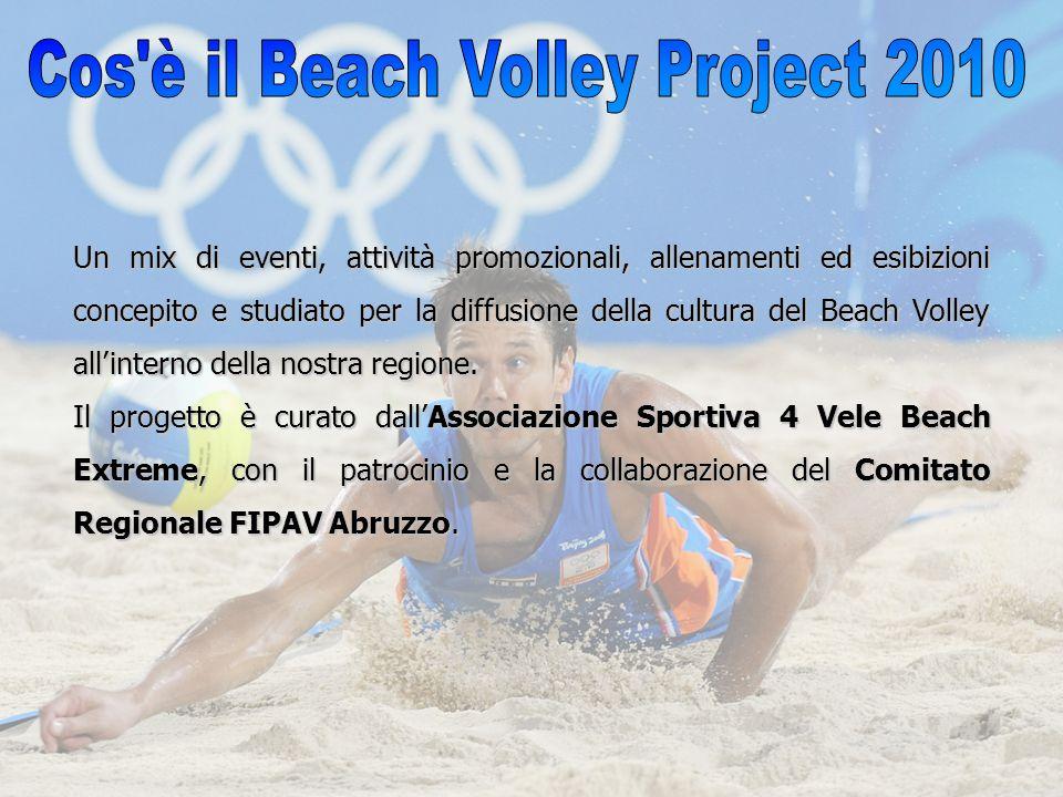 Un mix di eventi, attività promozionali, allenamenti ed esibizioni concepito e studiato per la diffusione della cultura del Beach Volley allinterno de