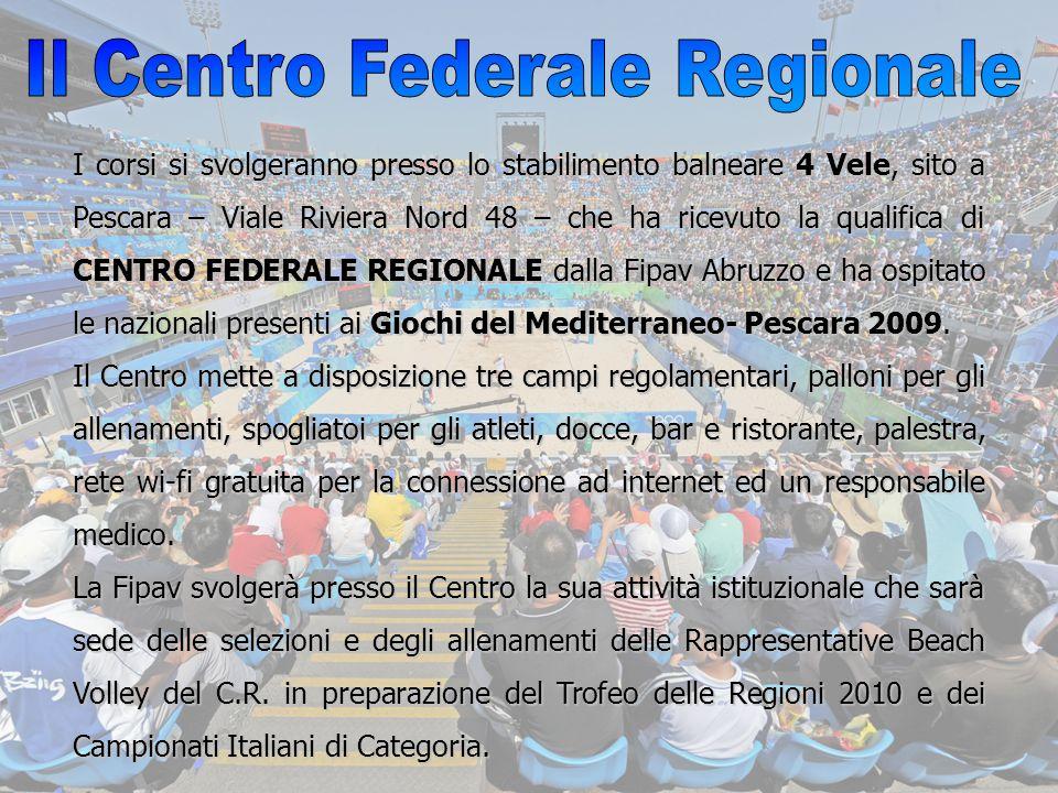 I corsi si svolgeranno presso lo stabilimento balneare 4 Vele, sito a Pescara – Viale Riviera Nord 48 – che ha ricevuto la qualifica di CENTRO FEDERAL