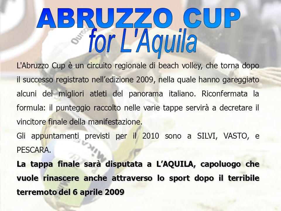L'Abruzzo Cup è un circuito regionale di beach volley, che torna dopo il successo registrato nelledizione 2009, nella quale hanno gareggiato alcuni de