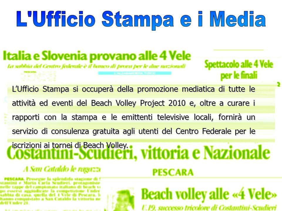 LUfficio Stampa si occuperà della promozione mediatica di tutte le attività ed eventi del Beach Volley Project 2010 e, oltre a curare i rapporti con l