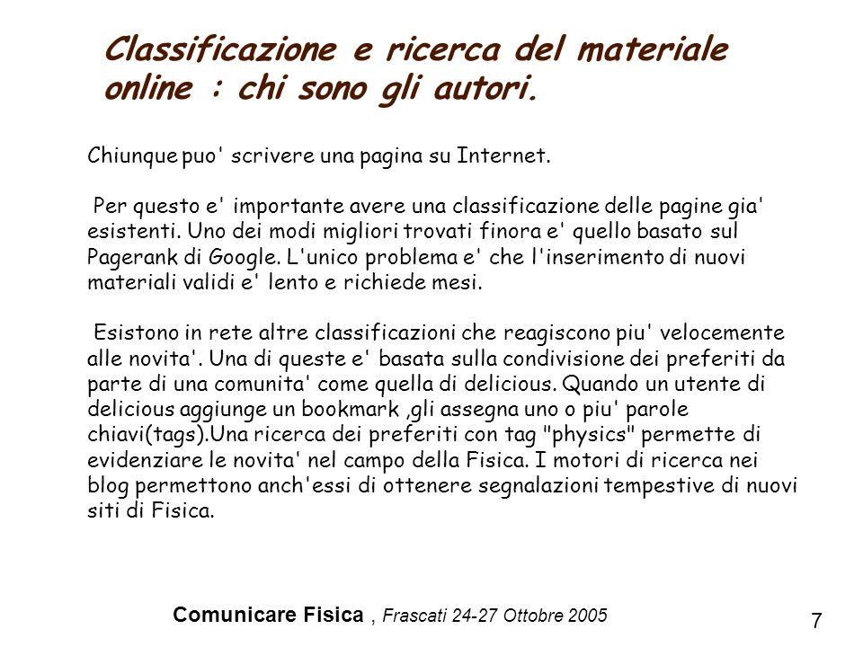 Comunicare Fisica, Frascati 24-27 Ottobre 2005 Chiunque puo' scrivere una pagina su Internet. Per questo e' importante avere una classificazione delle