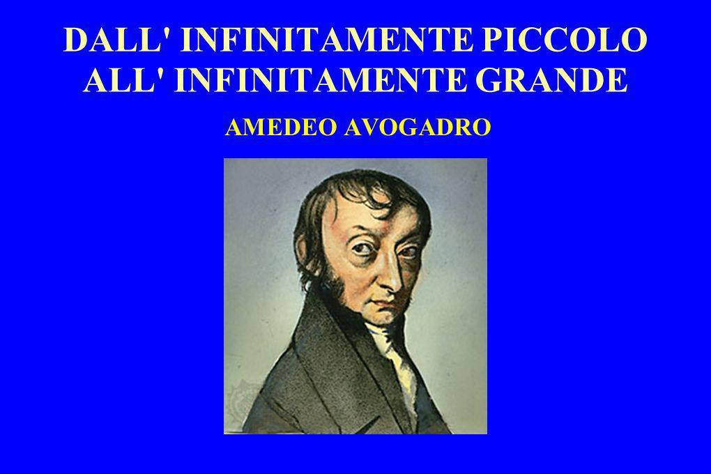 DALL' INFINITAMENTE PICCOLO ALL' INFINITAMENTE GRANDE AMEDEO AVOGADRO
