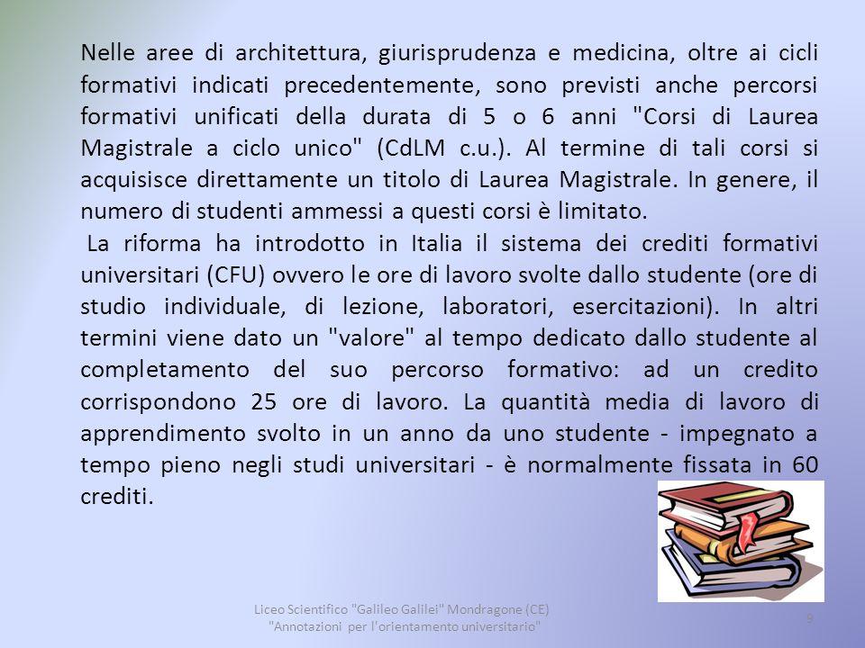 Per conseguire quindi la Laurea, uno studente deve avere acquisito 180 crediti (3 anni di corso); per conseguire una Laurea Magistrale è necessario conseguire ulteriori 120 crediti (2 anni di corso).