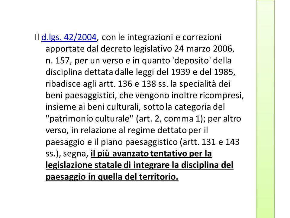 Il d.lgs. 42/2004, con le integrazioni e correzioni apportate dal decreto legislativo 24 marzo 2006, n. 157, per un verso e in quanto 'deposito' della