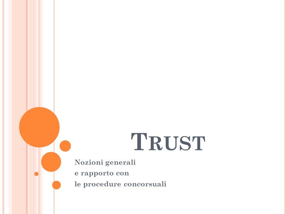T RUST Nozioni generali e rapporto con le procedure concorsuali
