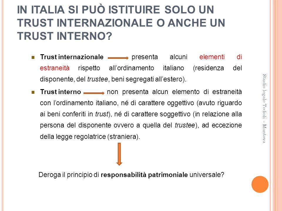 IN ITALIA SI PUÒ ISTITUIRE SOLO UN TRUST INTERNAZIONALE O ANCHE UN TRUST INTERNO? Trust internazionale presenta alcuni elementi di estraneità rispetto