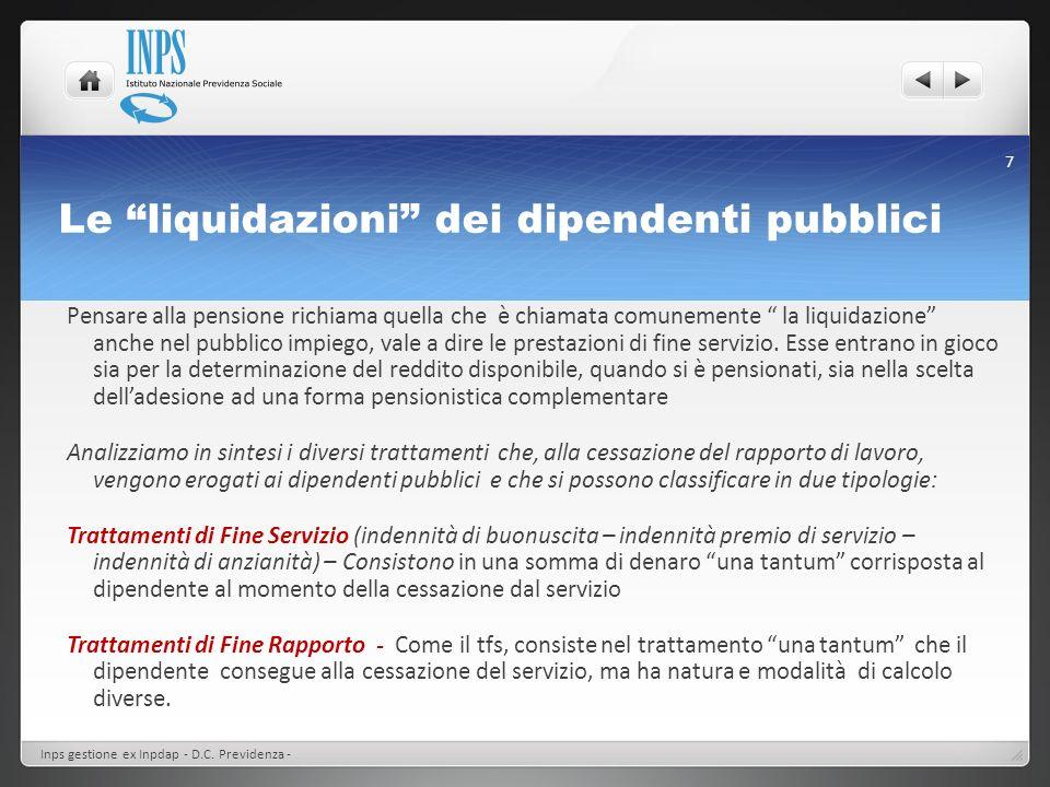 LE VALUTAZIONI E LE SCELTE DA FARE PER LA PIANIFICAZIONE PREVIDENZIALE V SEZIONE Inps gestione ex Inpdap - D.C.