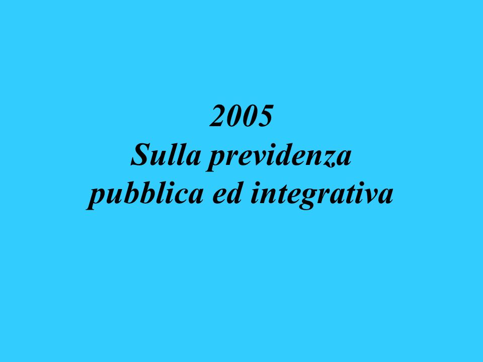 2005 Sulla previdenza pubblica ed integrativa