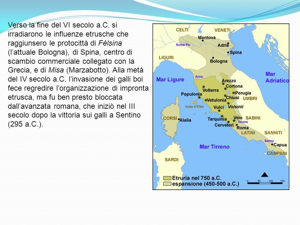 Verso la fine del VI secolo a.C. si irradiarono le influenze etrusche che raggiunsero le protocittà di Fèlsina (lattuale Bologna), di Spina, centro di