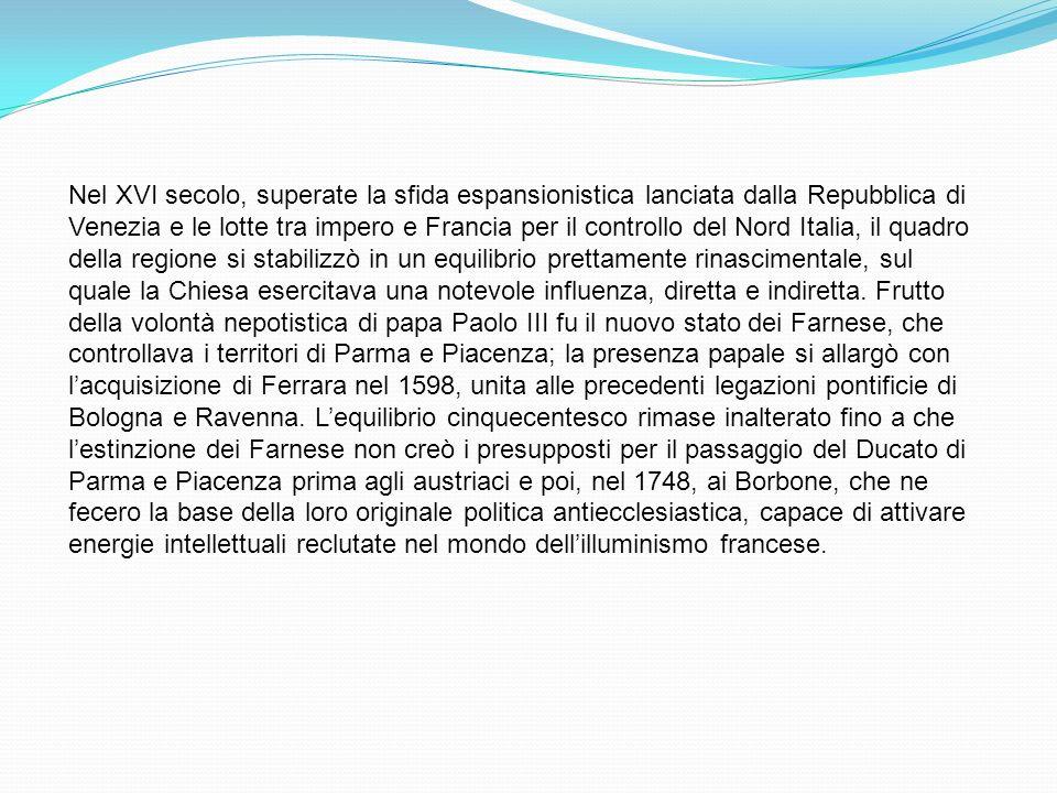 Nel XVI secolo, superate la sfida espansionistica lanciata dalla Repubblica di Venezia e le lotte tra impero e Francia per il controllo del Nord Itali