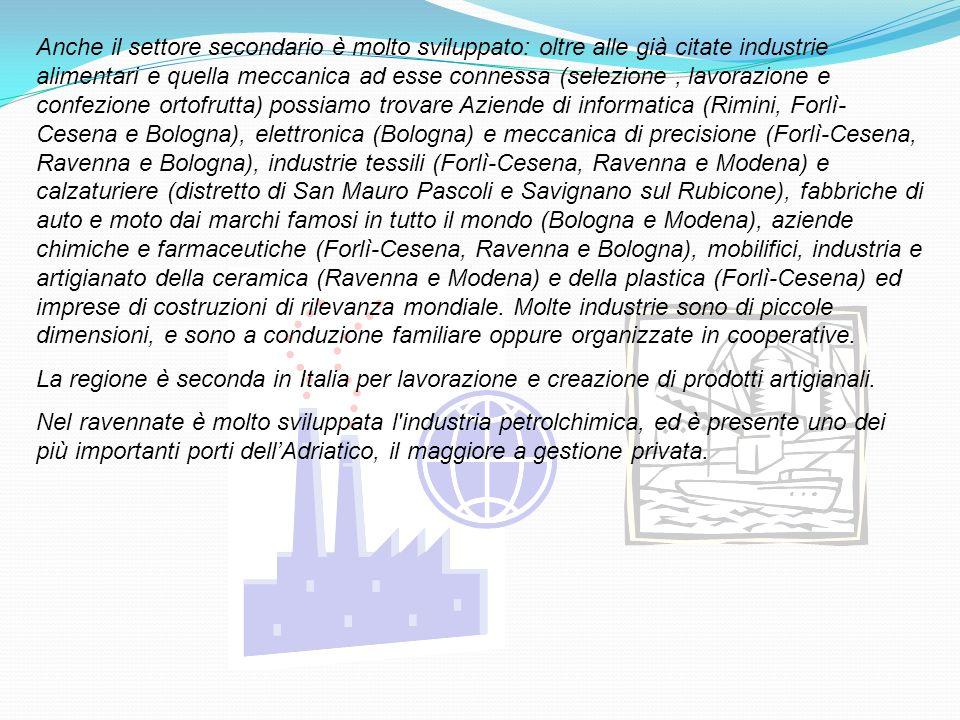 Anche il settore secondario è molto sviluppato: oltre alle già citate industrie alimentari e quella meccanica ad esse connessa (selezione, lavorazione