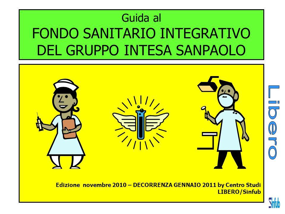 Guida al FONDO SANITARIO INTEGRATIVO DEL GRUPPO INTESA SANPAOLO Edizione novembre 2010 – DECORRENZA GENNAIO 2011 by Centro Studi LIBERO/Sinfub