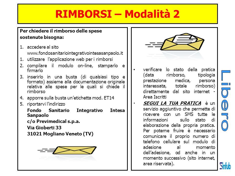 RIMBORSI – Modalità 2 Per chiedere il rimborso delle spese sostenute bisogna: 1.accedere al sito www.fondosanitariointegrativointesasanpaolo.it 1.util