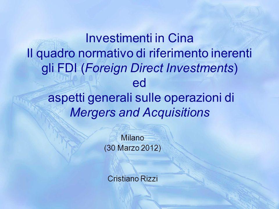 Investimenti in Cina Il quadro normativo di riferimento inerenti gli FDI (Foreign Direct Investments) ed aspetti generali sulle operazioni di Mergers