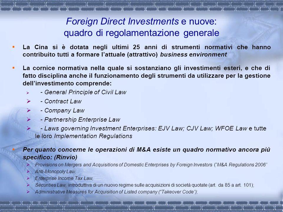 Foreign Direct Investments e nuove: quadro di regolamentazione generale La Cina si è dotata negli ultimi 25 anni di strumenti normativi che hanno cont