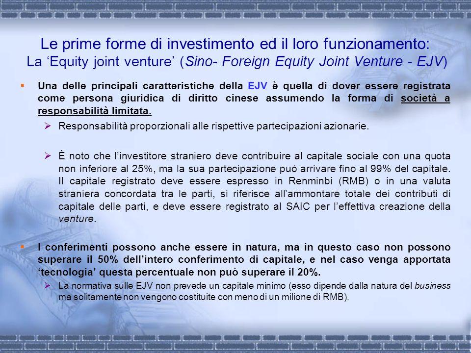 Le prime forme di investimento ed il loro funzionamento: La Equity joint venture (Sino- Foreign Equity Joint Venture - EJV) Una delle principali carat