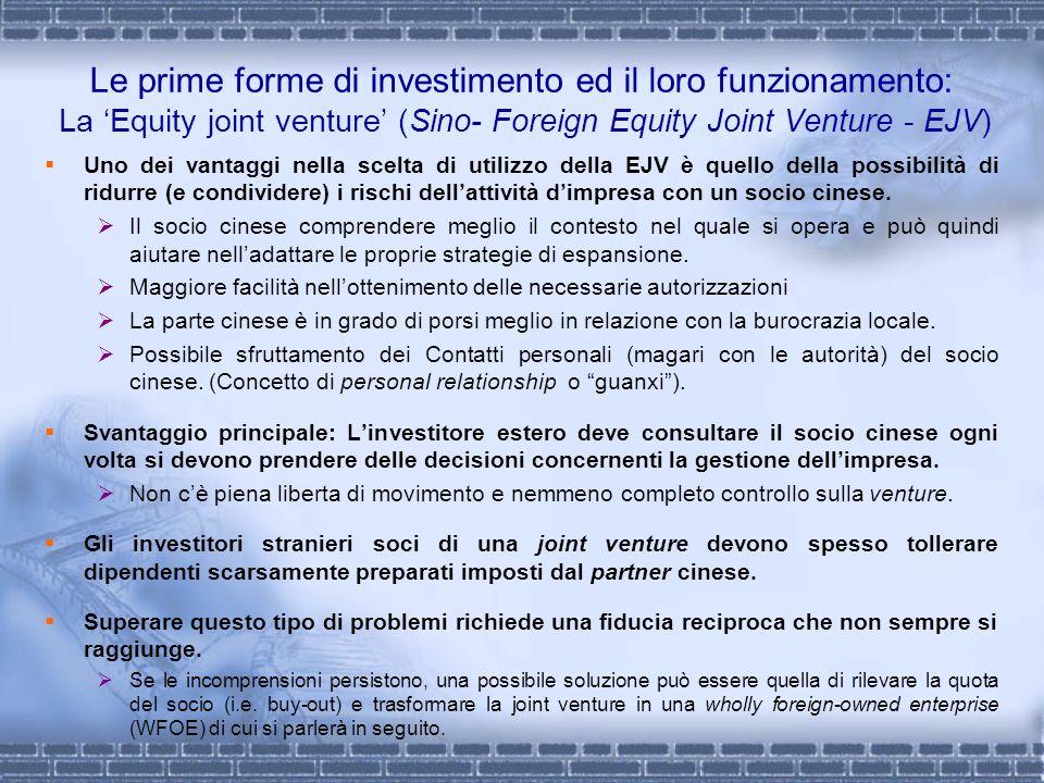 Le prime forme di investimento ed il loro funzionamento: La Equity joint venture (Sino- Foreign Equity Joint Venture - EJV) Uno dei vantaggi nella sce