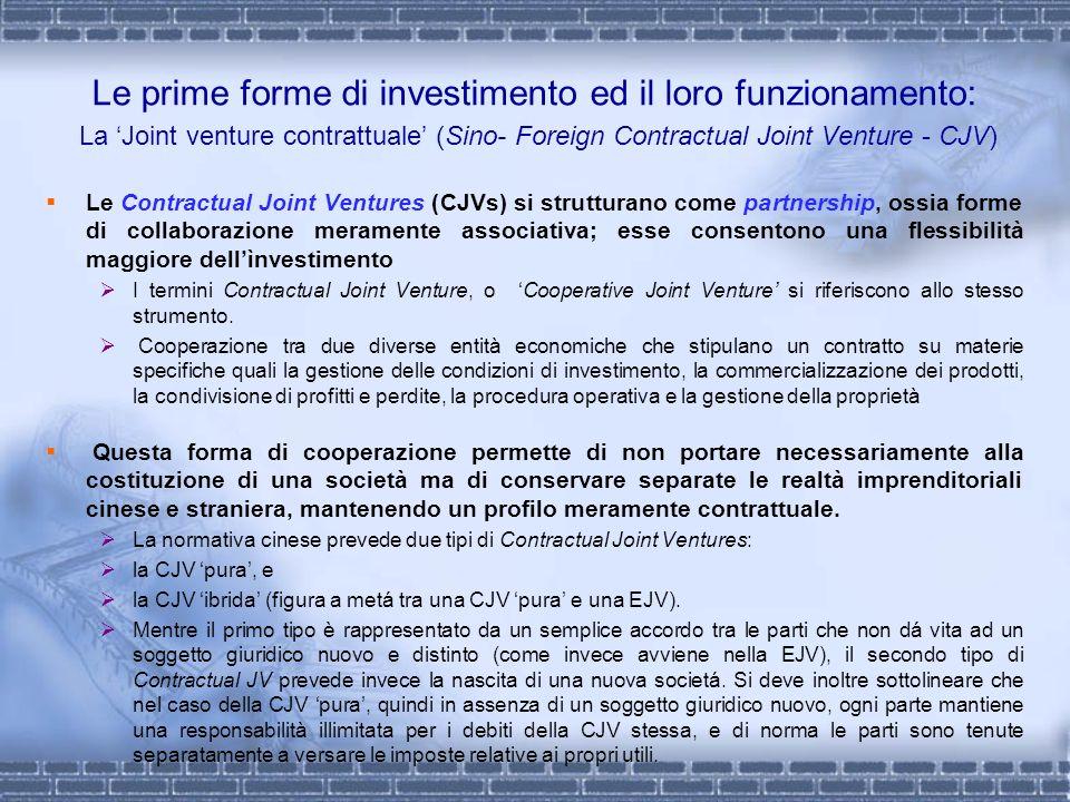 Le prime forme di investimento ed il loro funzionamento: La Joint venture contrattuale (Sino- Foreign Contractual Joint Venture - CJV) Le Contractual