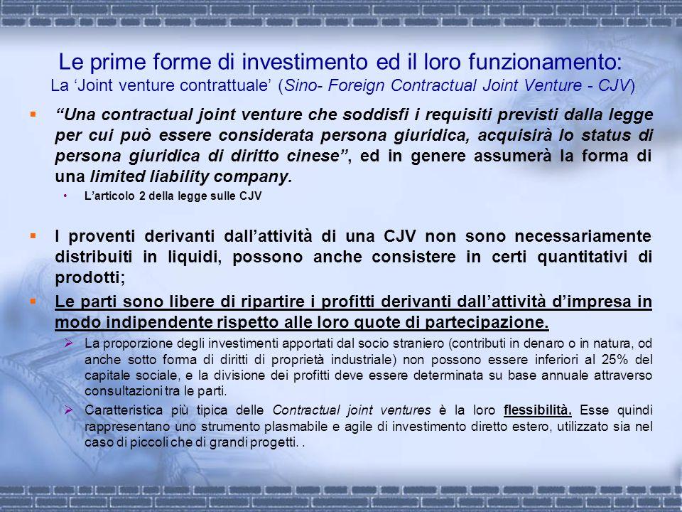 Le prime forme di investimento ed il loro funzionamento: La Joint venture contrattuale (Sino- Foreign Contractual Joint Venture - CJV) Una contractual