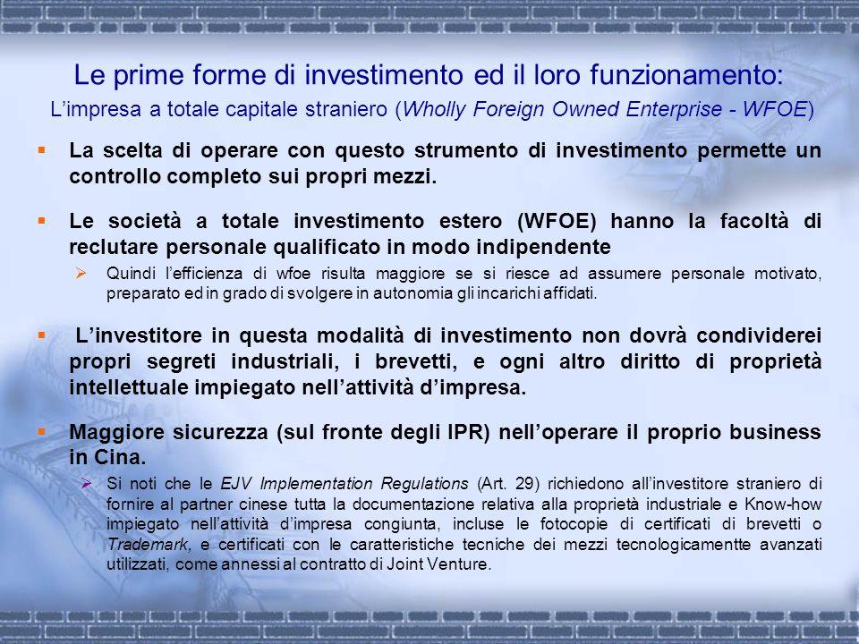 Le prime forme di investimento ed il loro funzionamento: Limpresa a totale capitale straniero (Wholly Foreign Owned Enterprise - WFOE) La scelta di op