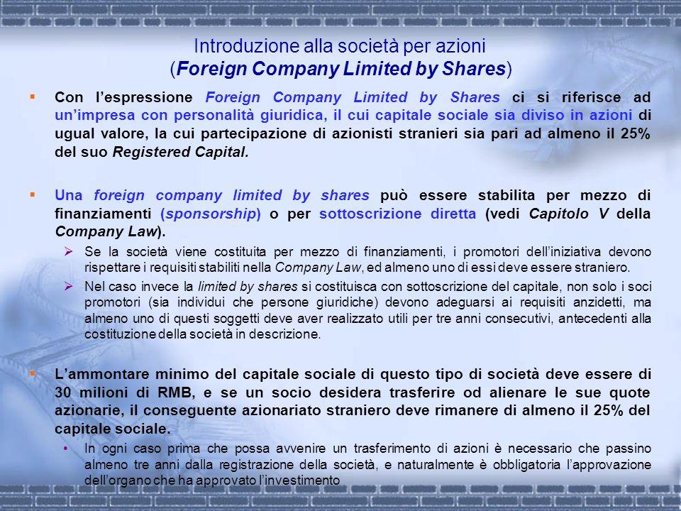 Introduzione alla società per azioni (Foreign Company Limited by Shares) Con lespressione Foreign Company Limited by Shares ci si riferisce ad unimpre