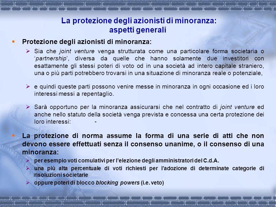 La protezione degli azionisti di minoranza: aspetti generali Protezione degli azionisti di minoranza: Sia che joint venture venga strutturata come una