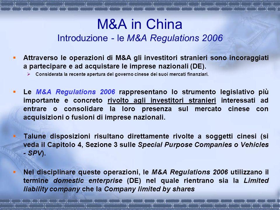 M&A in China Introduzione - le M&A Regulations 2006 Attraverso le operazioni di M&A gli investitori stranieri sono incoraggiati a partecipare e ad acq