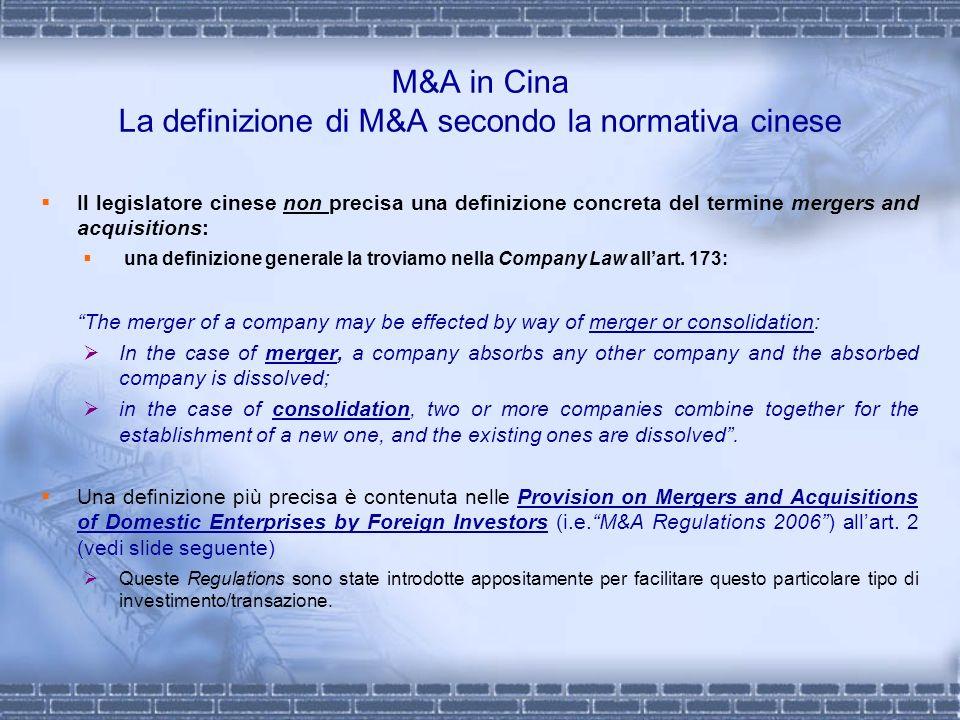 M&A in Cina La definizione di M&A secondo la normativa cinese Il legislatore cinese non precisa una definizione concreta del termine mergers and acqui