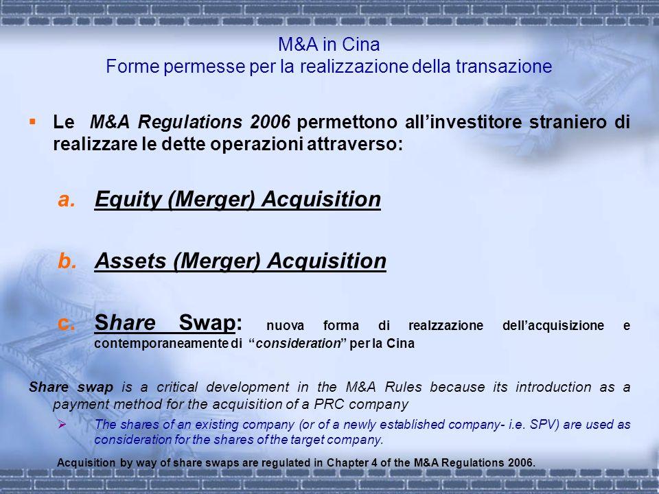 M&A in Cina Forme permesse per la realizzazione della transazione Le M&A Regulations 2006 permettono allinvestitore straniero di realizzare le dette o